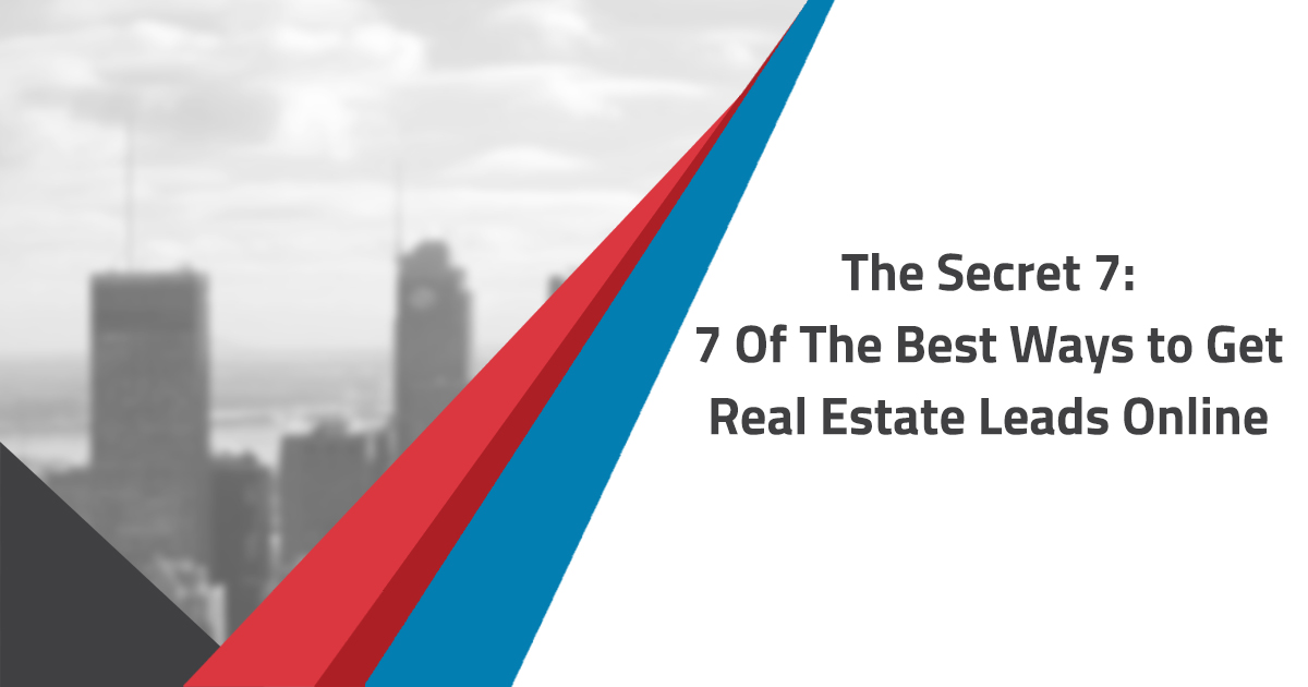 7 Of The Best Ways to Get Real Estate Leads Online